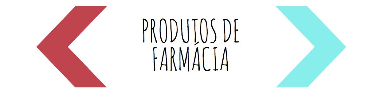 3 PRODUTOS DE FARMÁCIA QUE EU ADORO_1